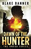 Dawn of the Hunter (The Omega Series) (Volume 1)