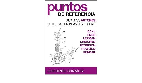 Algunos autores de literatura infantil y juvenil (Spanish Edition) eBook: Luis Daniel González: Kindle Store