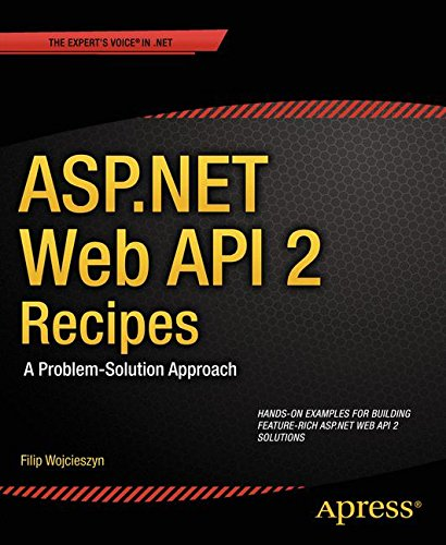 ASP.NET Web API 2 Recipes: A Problem-Solution Approach by Apress