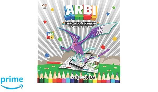 ARBI - Libro para colorear con Realidad Aumentada: Amazon.es: Iker ...