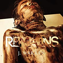 Remains | Livre audio Auteur(s) : J. Warren Narrateur(s) : Garrett MacLauchlan