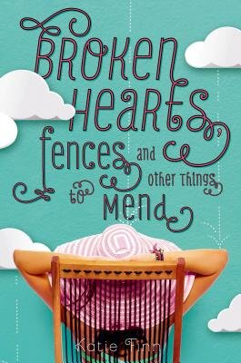 Broken Hearts Fences and Other Things to Mend[BROKEN HEARTS FENCES & OTHER T][Hardcover]