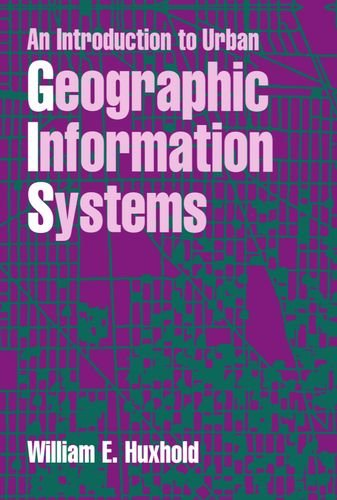 (An Introduction to Urban Geographic Information Systems (Spatial Information Systems))