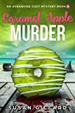 Caramel Apple & Murder: An Oceanside Cozy Mystery - Book 6