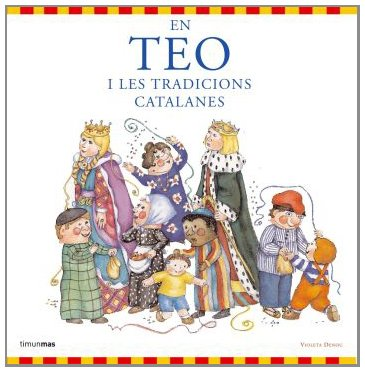 En Teo i les tradicions catalanes En Teo descobreix món: Amazon.es: Denou, Violeta: Libros