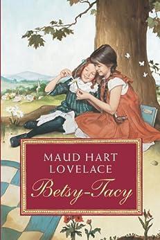Betsy-Tacy (Betsy-Tacy Books Book 1) by [Lovelace, Maud Hart]