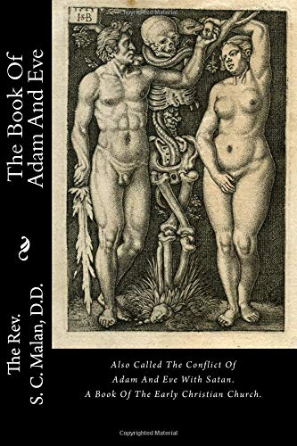 The Book Of Adam And Eve: Also Called The Conflict Of Adam And Eve With Satan. A Book Of The Early Christian Church. pdf
