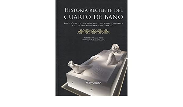 Historia reciente del cuarto de baño: Amazon.es: SORIANO RULL ...