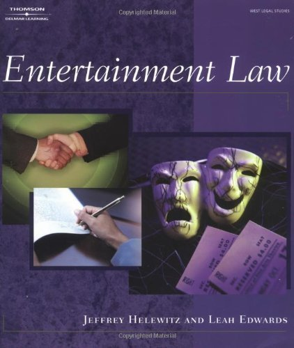 Entertainment Law 1st (first) Edition by Leah K. Edwards, Jeffrey Helewitz published by Cengage Learning (2003) pdf