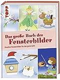 Das große Buch der Fensterbilder: Kreative Fensterbilder für das ganze Jahr (Das große Buch der Kreativideen)