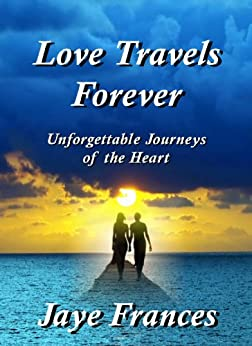 Love Travels Forever by [Frances, Jaye]