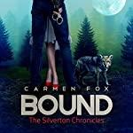 Bound: The Silverton Chronicles, Book 2 | Carmen Fox
