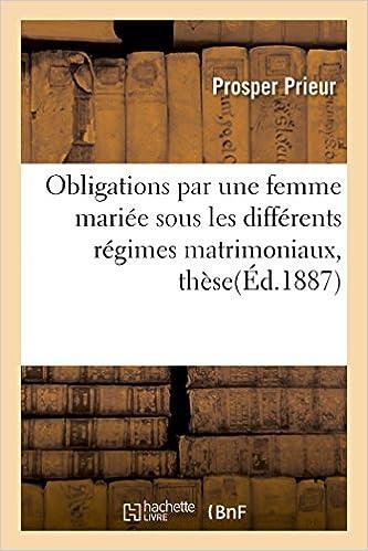 Livre Obligations par une femme mariée sous les différents régimes matrimoniaux, thèse pour le doctorat epub, pdf