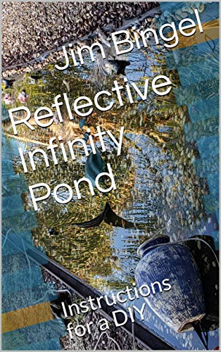 Reflective Infinity Pond: Instructions for a DIY