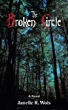 The Broken Circle by Janelle Wols (2006-11-22)