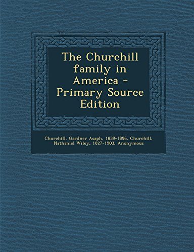 The Churchill Family in America - Primary Source Edition
