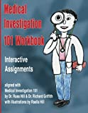 Medical Investigation 101 Workbook: Interactive Assignments Aligned with Medical Investigation 101