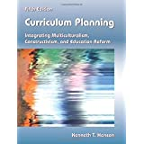 Curriculum Planning: Integrating Multiculturalism, Constructivism, and Education Reform, Fifth Edition