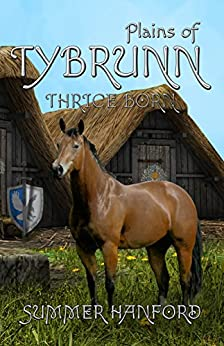 Plains of Tybrunn (Thrice Born Book 4) by [Hanford, Summer]