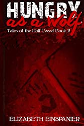 Hungry as a Wolf (Tales of the Halfbreed) (Volume 2)