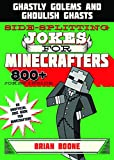 electronic joke - Sidesplitting Jokes for Minecrafters: Ghastly Golems and Ghoulish Ghasts