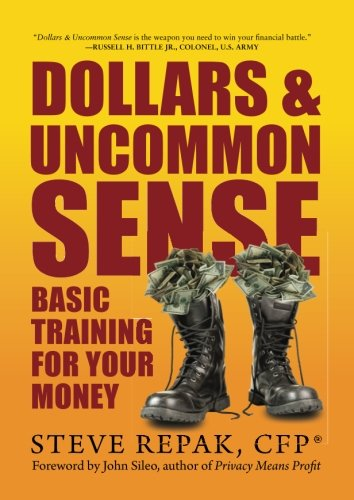 Dollars & Uncommon Sense: Basic Training For Your Money: Steve ...