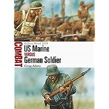 US Marine vs German Soldier: Belleau Wood 1918