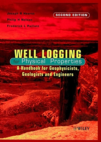 Well Logging for Physical Properties: A Handbook for Geophysicists, Geologists, and Engineers