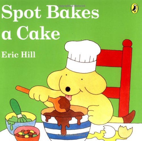 Spot Bakes a Cake (Hill Cake)