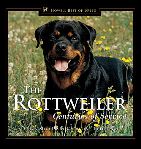 The Rottweiler: Centuries of Service (Howell's Best of Bre) (Best Dog House For Rottweiler)