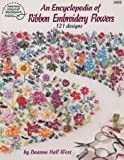 img - for An Encyclopedia of Ribbon Embroidery Flowers: 121 Designs (American School of Needlework, No. 3405) book / textbook / text book