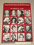 Jews in the Eyes of the Germans, Alfred D. Low, 091598086X