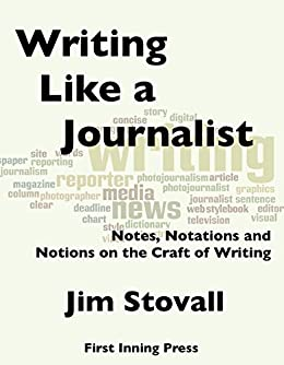 Writing Like a Journalist by [Stovall, Jim]