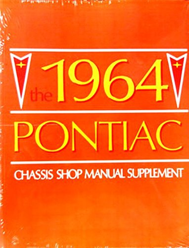 COMPLETE & UNABRIDGED 1964 PONTIAC FACTORY REPAIR SHOP & SERVICE MANUAL SUPPLEMENT - Includes Catalina, Star Chief, Bonneville, Grand Prix, and wagons. - 63