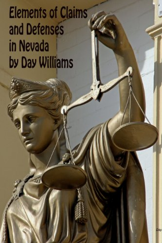 Elements of Claims and Defenses in Nevada by [Williams, Day]