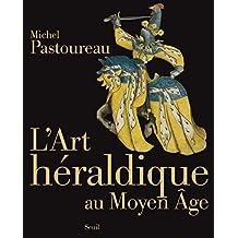 Art héraldique au Moyen Age (L') [ancienne édition]