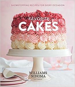 Favorite Cakes: Showstopping Recipes for Every Occasion: Amazon.es: Williams Sonoma Test Kitchen: Libros en idiomas extranjeros