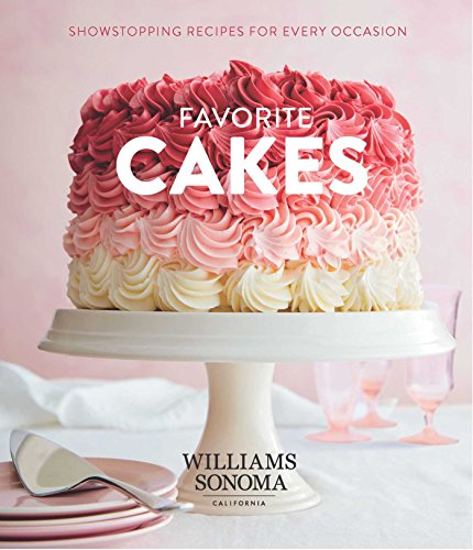 (Favorite Cakes: Showstopping Recipes for Every Occasion)