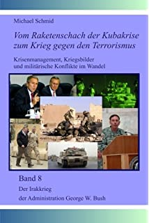 vom persischen golf nach afghanistan 1991 2001 vom raketenschach der kubakrise zum krieg gegen den terrorismus band 7