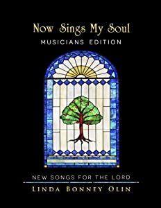 Now Sings My Soul—Musicians Edition: New Songs for the Lord
