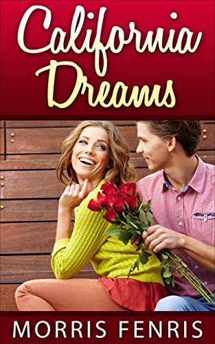 Romance: California Dreams - A Christian Romance as a Love Story: (Romance, Christian Romance, Romance Novel, Romance Book) (Second Chances Trilogy Book 2)