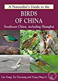 A Naturalists Guide to the Birds of China (Southeast)