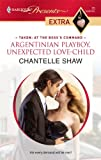 Argentinian Playboy, Unexpected Love-Child, Chantelle Shaw, 0373527349