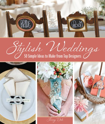 (Stylish Weddings: 50 Simple Ideas to Make from Top)
