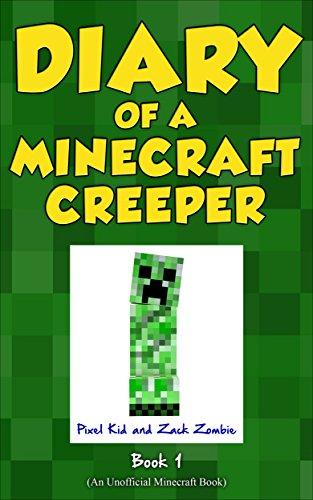 Minecraft Books: Diary of a Minecraft Creeper Book 1: Creeper Life (An Unofficial Minecraft Book)