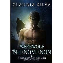 Werewolf Phenomenon: [N.A.V.S.A. Book Two] (North American Vampire Secret Agency)