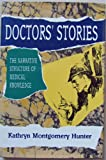 Doctor's Stories : The Narrative Structure of Medical Knowledge, Hunter, Kathryn M., 0691068887