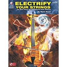 Electrify Your Strings: The Mark Wood Improvisational Violin Method