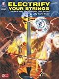 Electrify Your Strings: The Mark Wood Improvisational Violin Method (Book & CD)