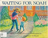 Waiting for Noah, Shulamith Levey Oppenheim, 0060246340